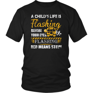 A child's life is flashing before your eyes flashing red means stop t-shirt