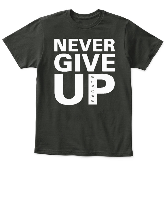 Never Give up Blackb T-Shirt - Kids Tee