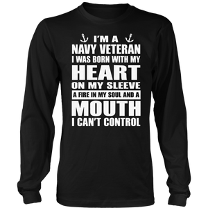 I'm A Navy Veteran I Was Born With My Heart And A Mouth I Can't Control T Shirt