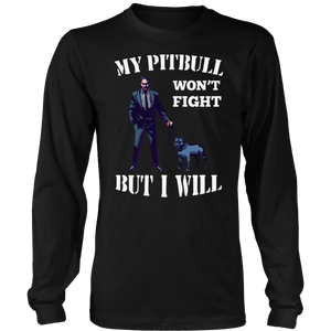 John Wick 3 My Pitbull Won't Fight But I Will T-Shirt