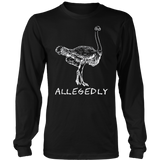FUNNY ALLEGEDLY OSTRICH GIFT FLIGHTLESS BIRT LOVERS SHIRT