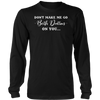 Don't Make Me Go Beth Dutton On You T-Shirt