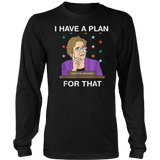 I Have A Plan For That Elizabeth Warren For President Tshirt