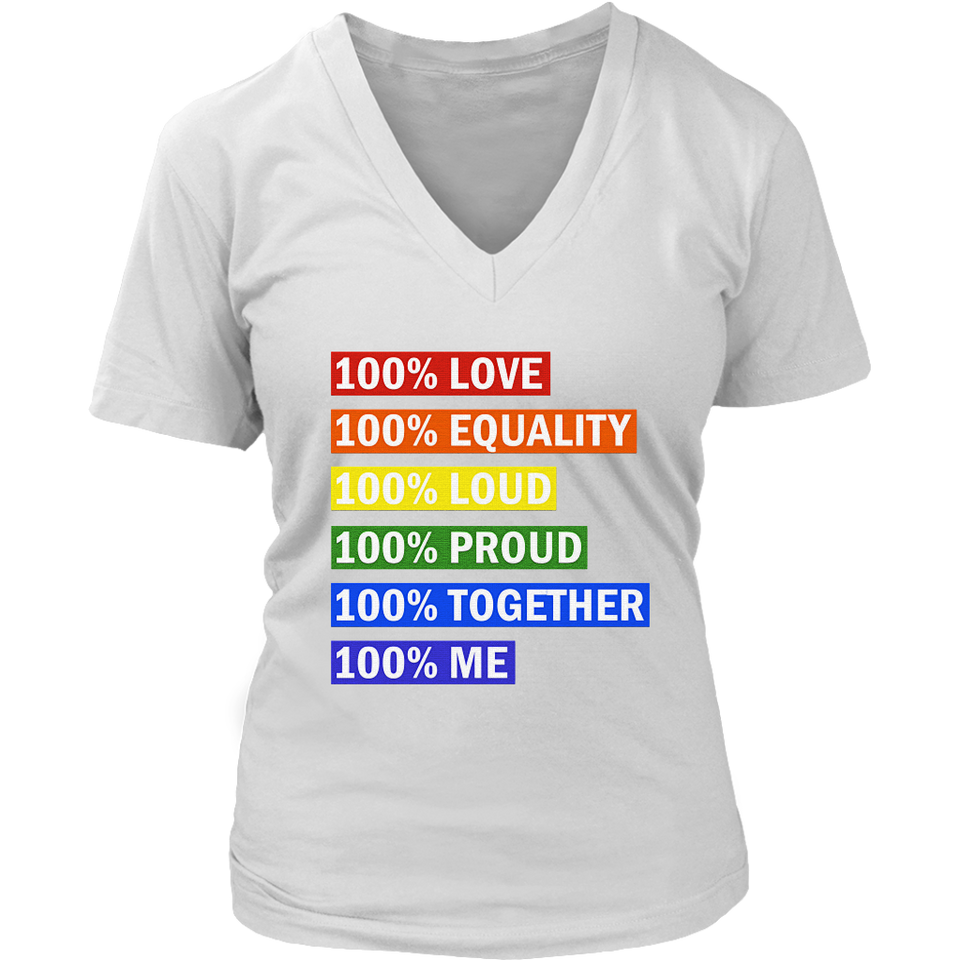 100% Pride Shirt 100% Love Shirt -100% Equality-100% Loud-100% Proud - 100% Together - 100% Me