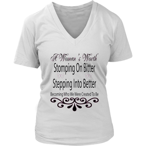 A Woman's Worth Stomping On Bitter Stepping Into Better T-Shirt