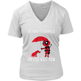 Be Kind To Animal Or I'll Kill You Dog And Deadpool Shirts
