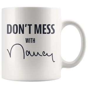 Don't Mess with Nancy Mug Coffee
