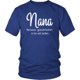 Nana because grandmother for old ladies shirt