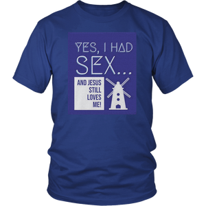 Yes, I Had Sex And Jesus Still Loves Me Windmill T-Shirt