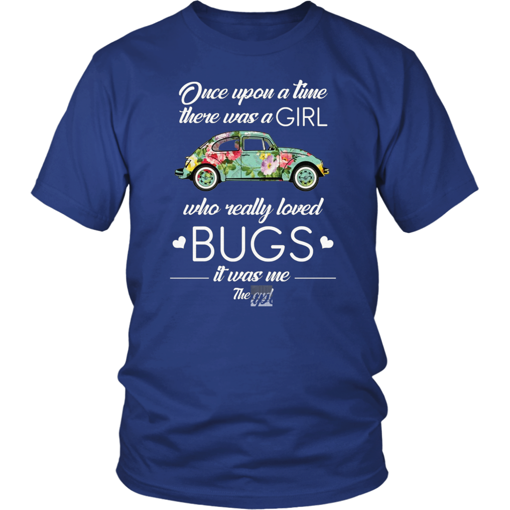Once Upon A Time There Was A Girl Who Really Loved Bugs It Was Me The End T-Shirt
