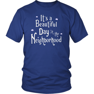 It's A Beautiful Day In The Neighborhood TShirt