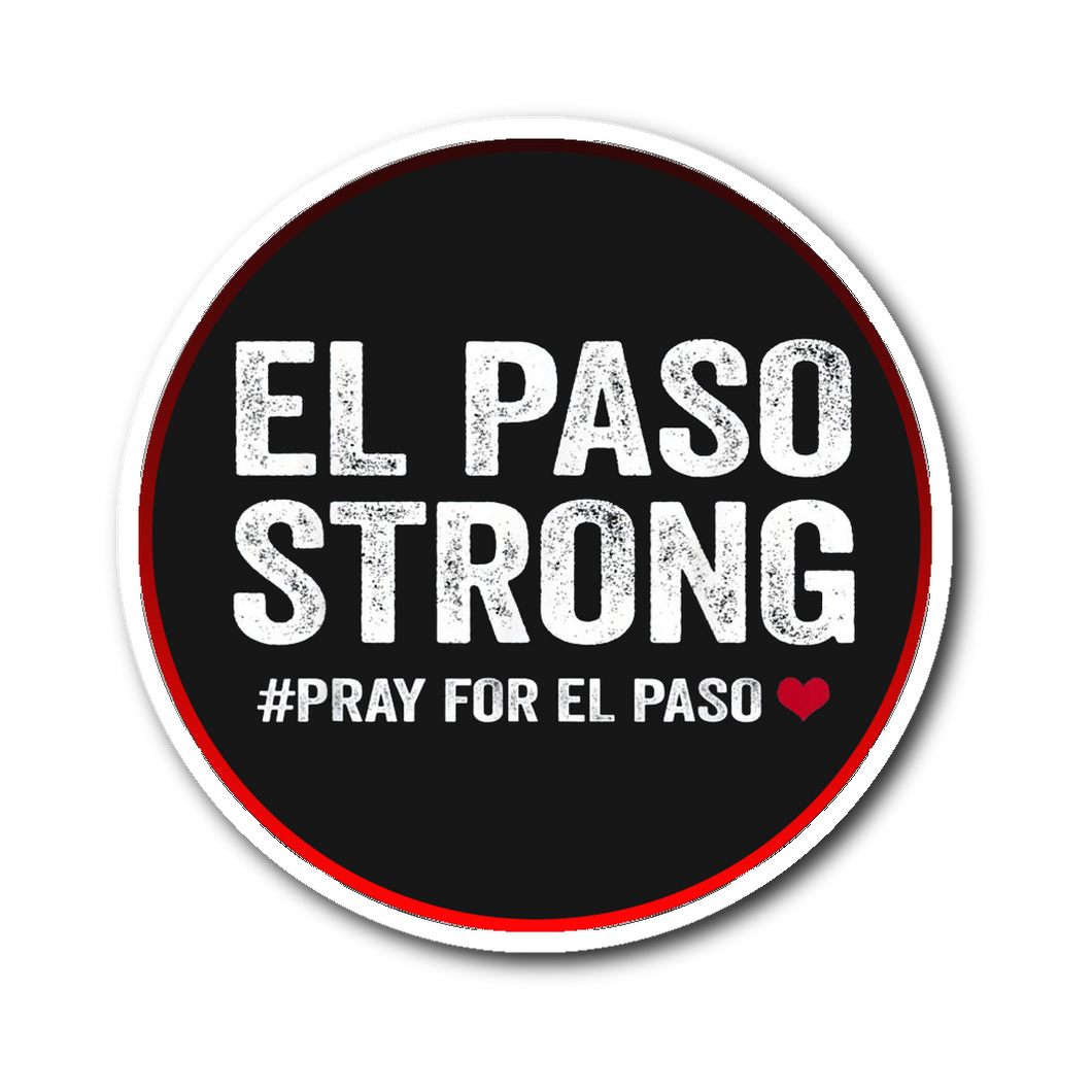 El Paso Strong Sticker #ElPasoStrong Sticker
