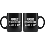 PENDEJO IS SPANISH FOR STABLE GENIUS MUG