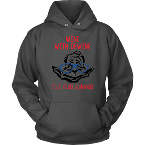Wine with Dewine it's 2 o'clock somewhere hoodie