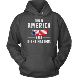 This is America Here, Right Matters Unisex Hoodie