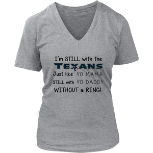 I'm Still With The Texans Just Like Yo Mama T-Shirt