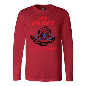 Wine with Dewine it's 2 o'clock somewhere Long Sleeve Shirt