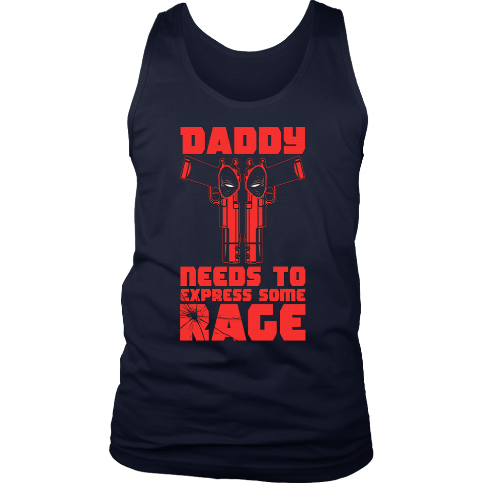 Daddy Needs To Express Some Rage Deadpool Shirts