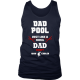 Dad Pool Just Like A Normal Dad Except Way Cooler Shirts