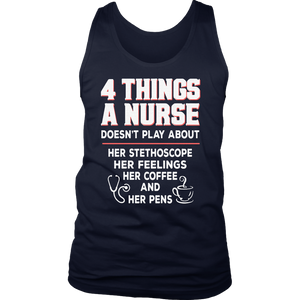 4 THINGS A NURSE DOESN'T PLAY ABOUT SHIRT