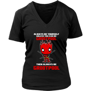 Always Be Yourself Unless You Can Be Grootpool Shirts
