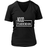 MOOD - IT'S ABOVE ME NOW SHIRT
