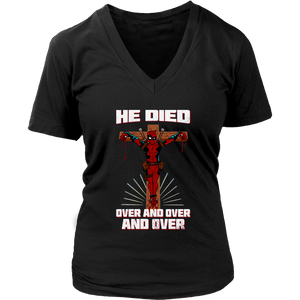 Deadpool He Died Over And Over And Over Funny Jesus Shirts