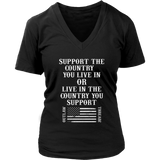 Support The Country You Live In Or Live In The Country You Support T-Shirt