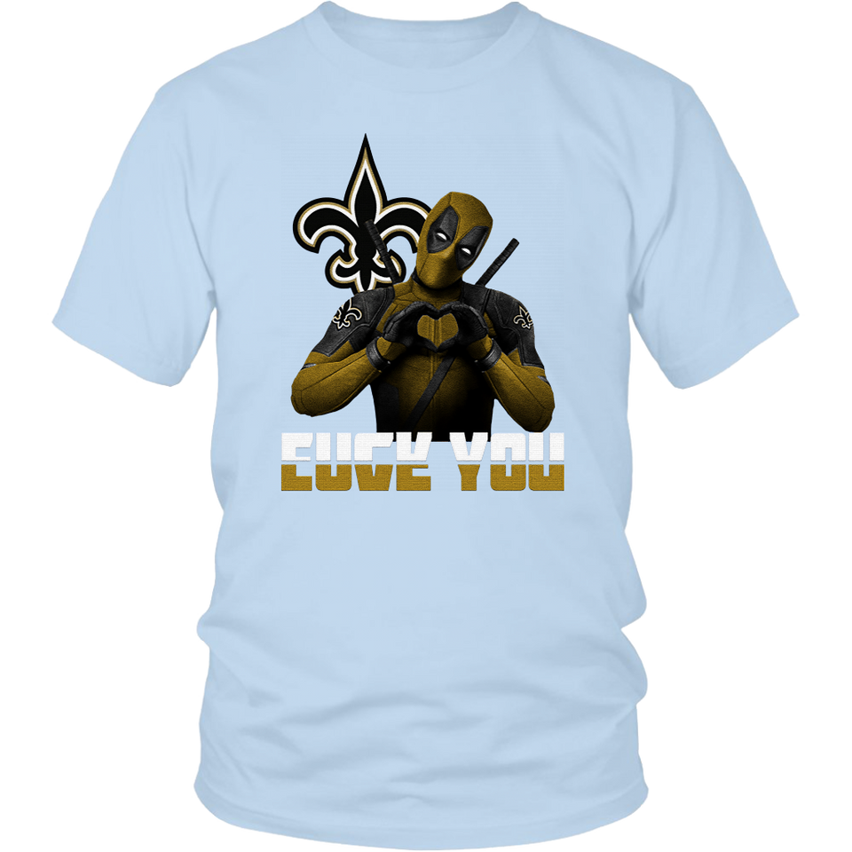 New Orleans Saints x Deadpool Fuck You And Love You NFL Shirts