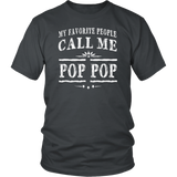 My Favorite People Call Me Pop Pop Grandpa Gift Men T-shirt - Yeyvibes
