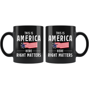 This is America Here Right Matters Mug