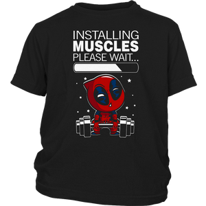 Installing Muscles Please Wait Baby Deadpool Shirts