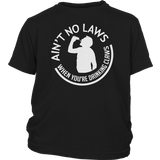 Ain't No Laws When You're Drinking Claws TShirt
