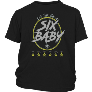LET'S TALK ABOUT SIX, BABY, SHIRT