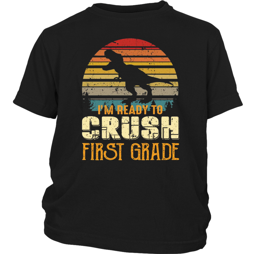 Ready To Crush First Grade 1st Day Of School Dinosaur T-Shirt