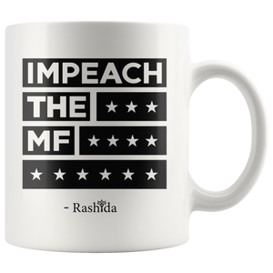 Rashida Tlaib Impeach The Mf Mug