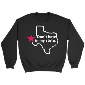 'Don't hate in my state' Crewneck Sweatshirt