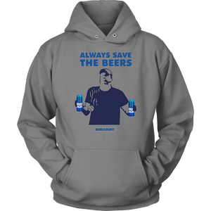 Jeff Adams Always save the beers Bud Light Unisex Hoodie