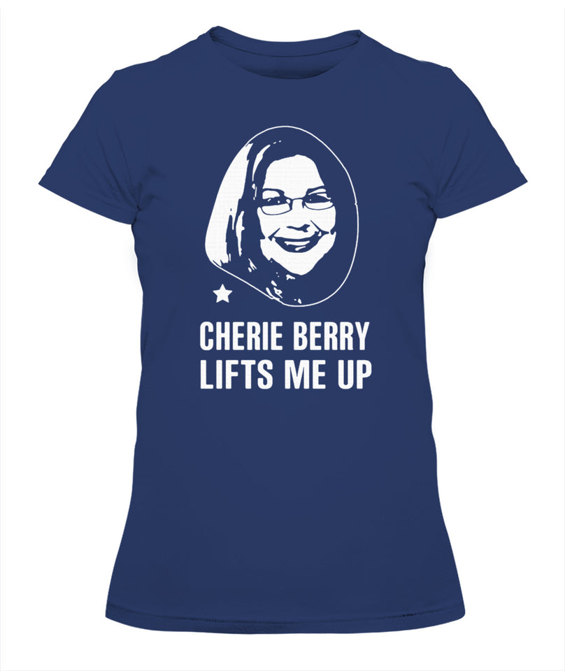 Cherie Berry Lifts Me Up TShirt