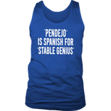PENDEJO IS SPANISH FOR STABLE GENIUS SHIRT