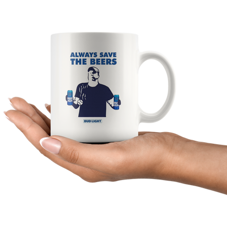 Jeff Adams Always save the beers Bud Light Mug Coffee