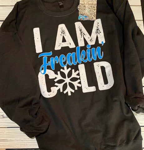 I Am Freaking Cold - This & That Boutique Shop