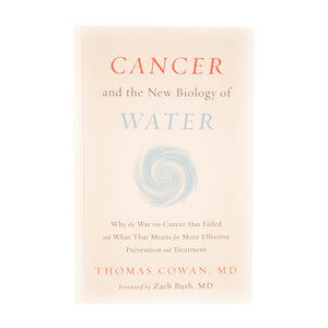 Cancer and the New Biology of Water