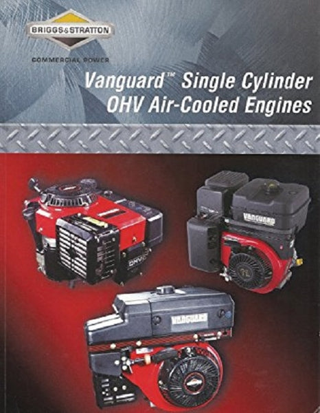 Briggs & Stratton Vanguard Single Cylinder OHV Air-Cooled Repair Manual (272147)