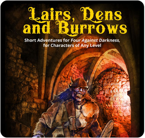 Four Against Darkness: Lairs, Dens and Burrows