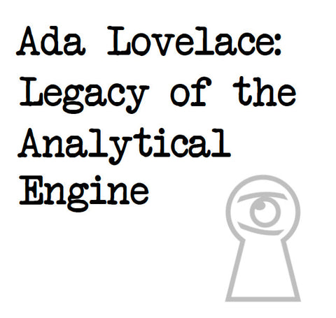 Ada Lovelace: Legacy of the Analytical Engine
