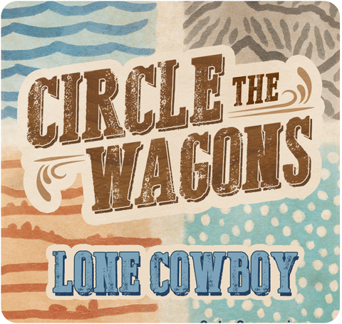 Circle The Wagons: Lone Cowboy