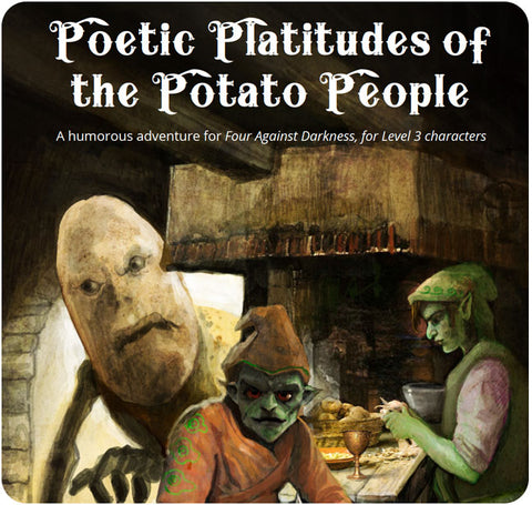 Four Against Darkness - Poetic Platitudes of the Potato People