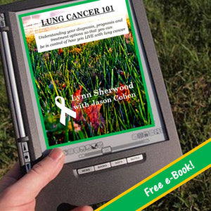The Lung Cancer 101 eBook ~FREE~