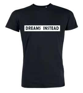 "T-Shirt ""Dreams Instead"""